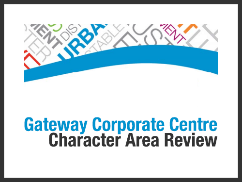 Gateway Corporate Centre Character Area Review